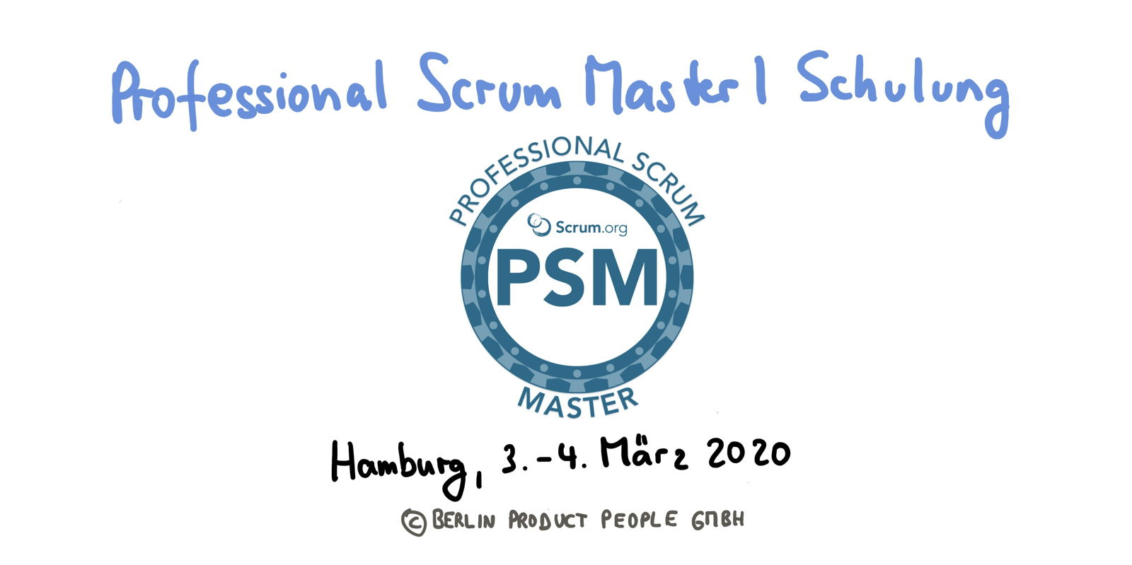 📅 Professional Scrum Master Training PSM I — Hamburg, March 3-4, 2020